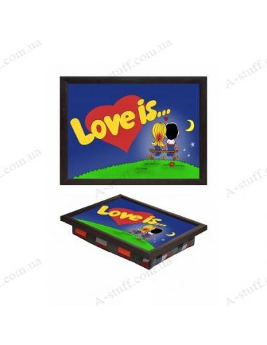 """Таця на подушці для ноутбука / сніданку """"Love is..."""""""