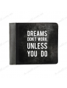 """Wallet """"Dreams don't work unless you do"""""""