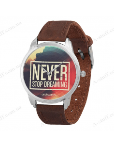 "Wristwatches ""Never stop dreaming"""
