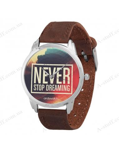 """Наручные часы """"Never stop dreaming"""""""