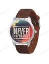 """Wristwatches """"Never stop dreaming"""""""