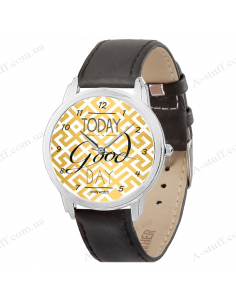 """Wristwatch """"Today is a good day"""""""