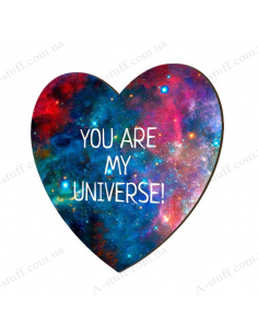 "Wooden magnet ""You are my universe!"""