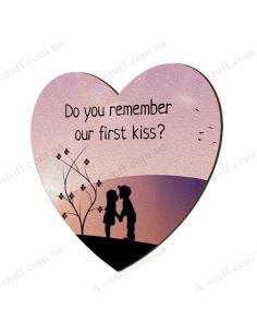 """Деревянный магнит """"Do you remember our first kiss?"""""""