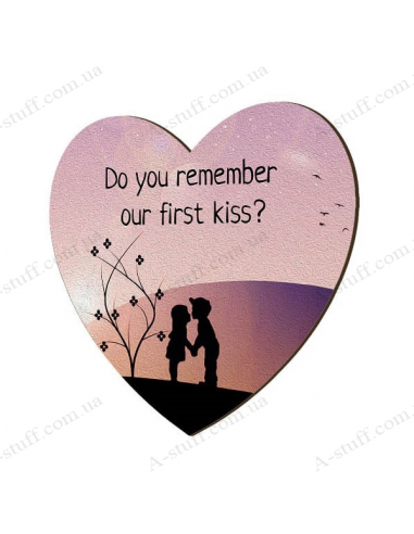 """Wooden magnet """"Do you remember our first kiss?"""""""