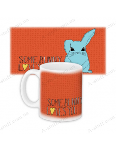 "Cup ""Some bunny loves you"""