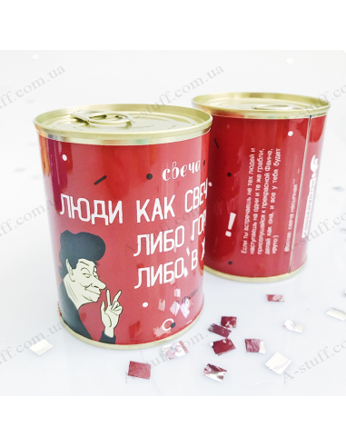 """Canned candle """"People like candles: either burn, or in the a*s"""""""