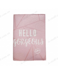 """Cover on the passport """"Hello gorgeous"""""""