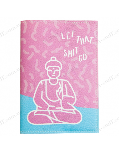 "Passport cover ""Let that shit go"""
