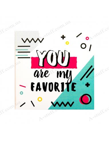 "Листівка - шоколадка ""You are my favorite"""